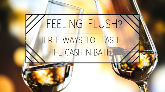 Flash the Cash in Bath