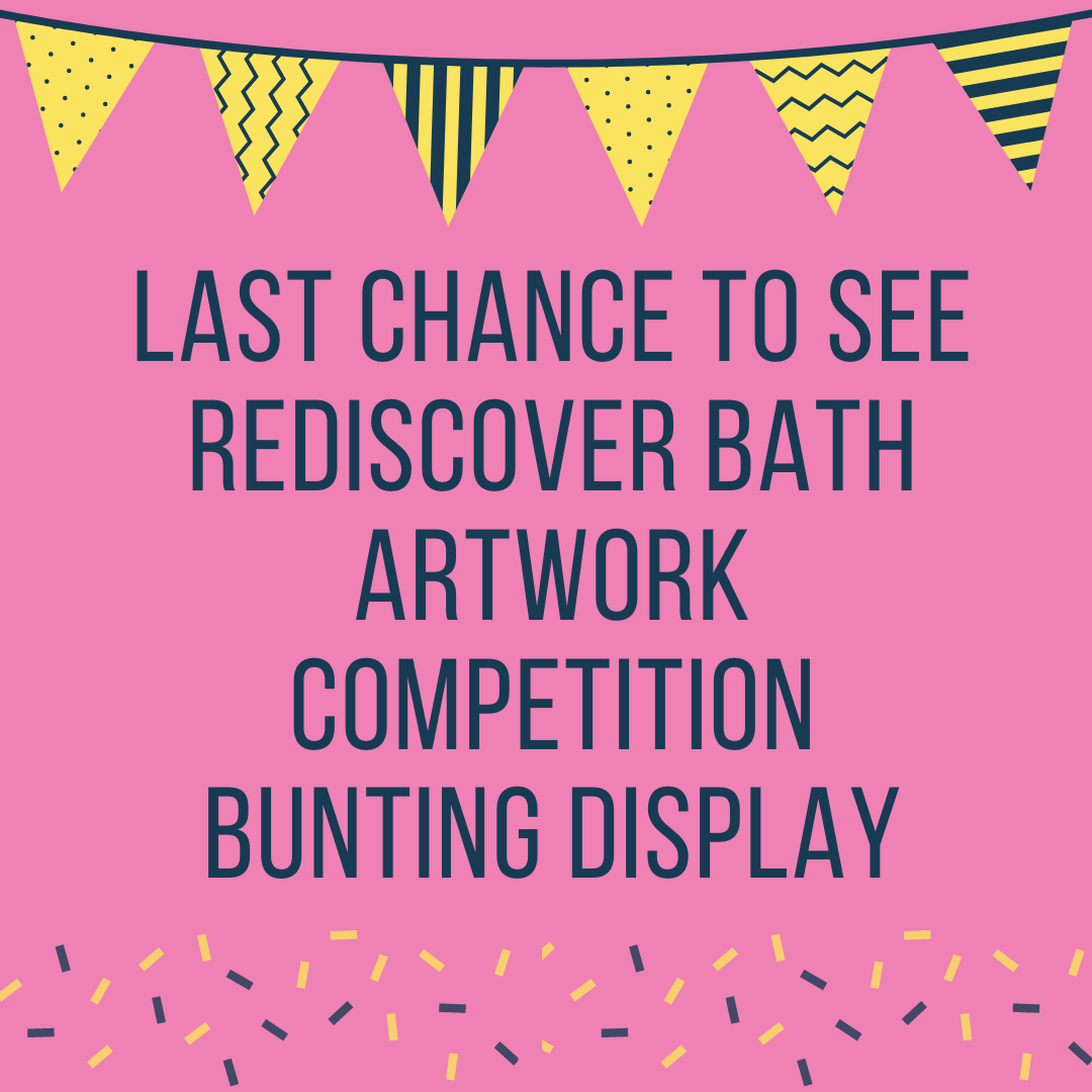 Rediscover Bath artwork competition bunting display