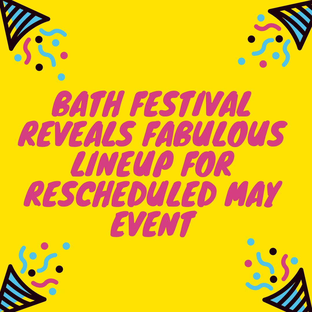 Rescheduled Bath Festival Lineup